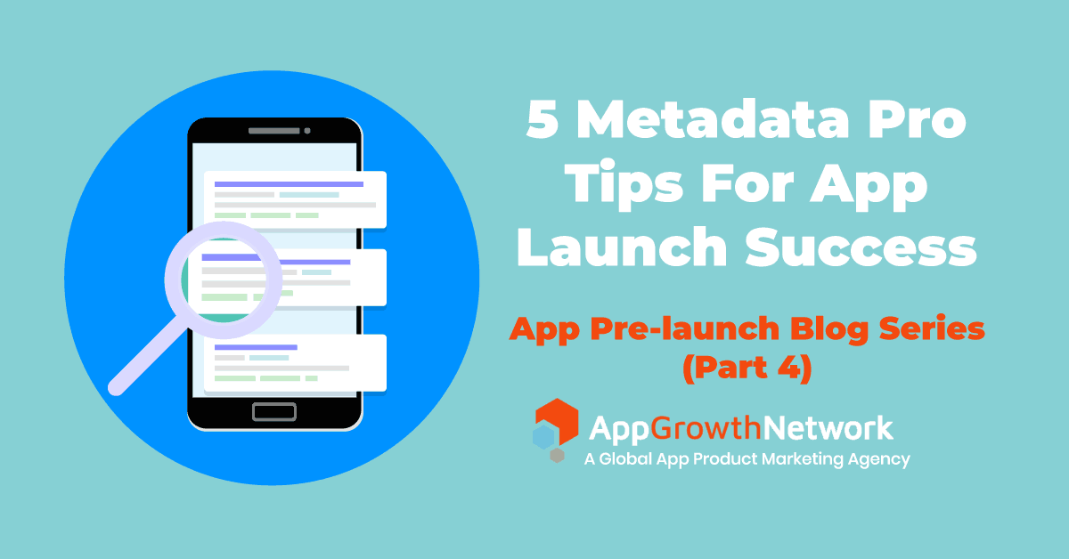Blog cover image for 5 Metadata Pro Tips for App Launch Sucess