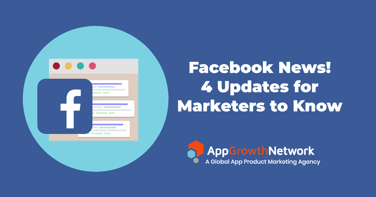 Facebook news 4 updates for marketers to know
