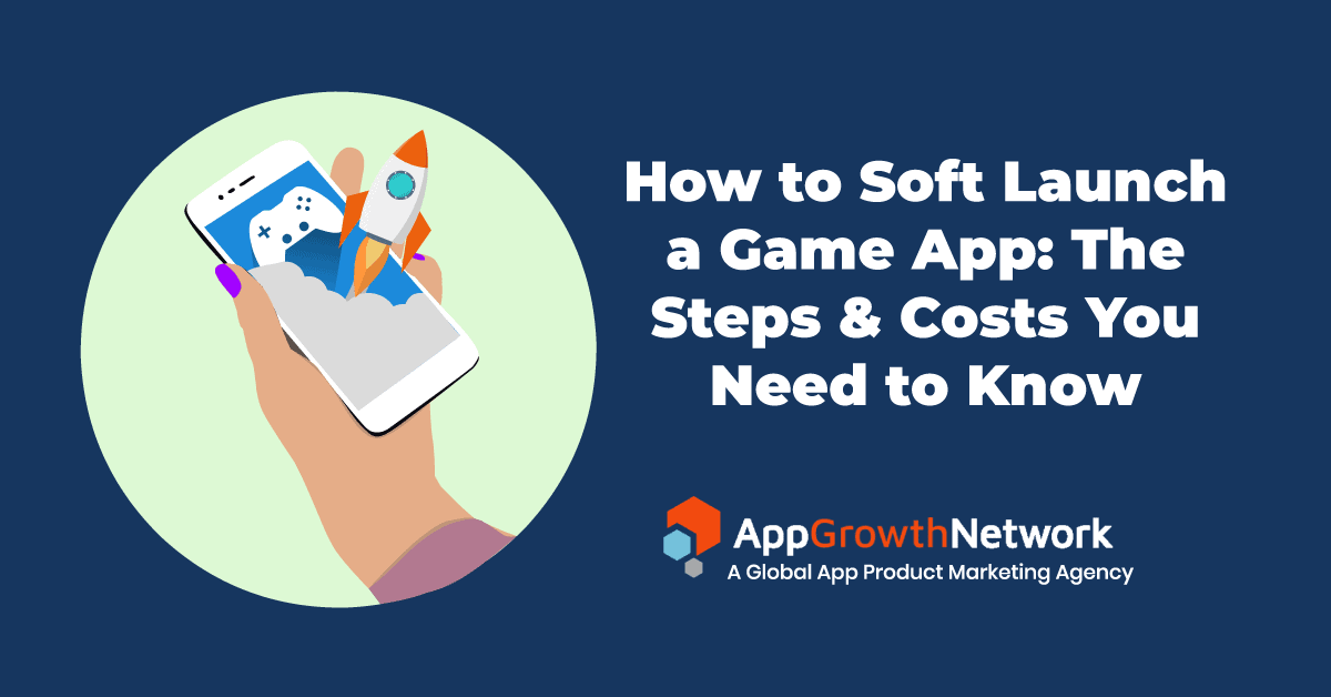 How to soft launch a game app featured image