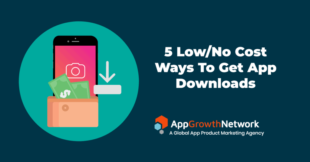 5 low/no cost ways to get app downloads blog cover