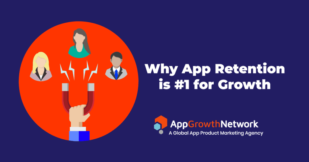 featured image for why app retention is number one for growth featured image
