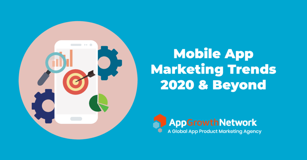 Mobile App Marketing Trends 2020 and beyond featured image