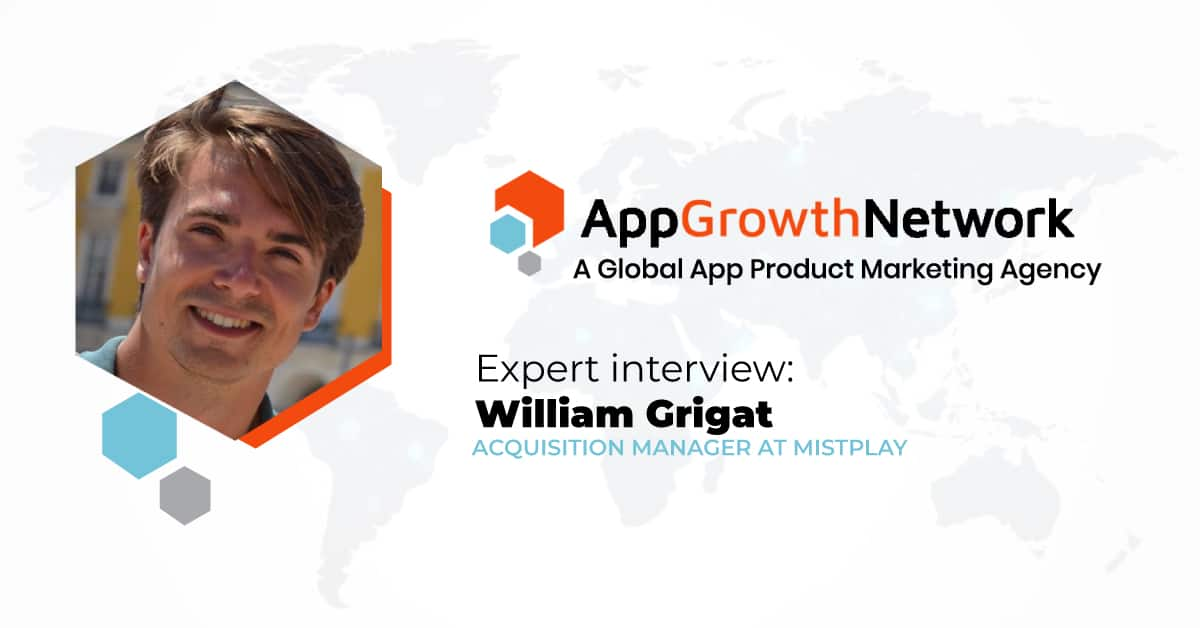 Expert Interview William Grigat Aquistion Manager at Mistplay