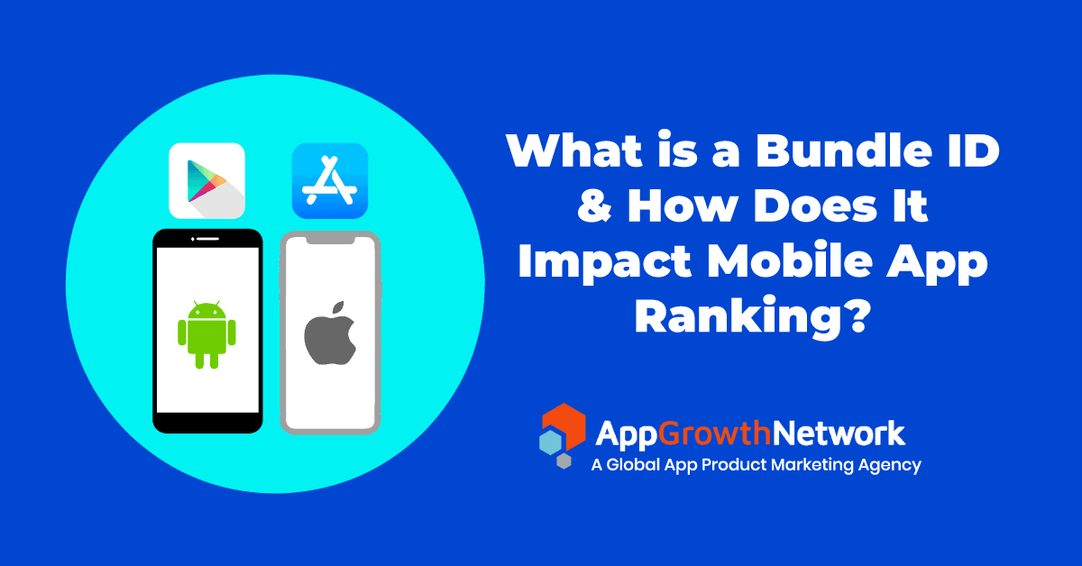 What is a Bundle ID & How Does It Impact Mobile App Ranking? Blog post image