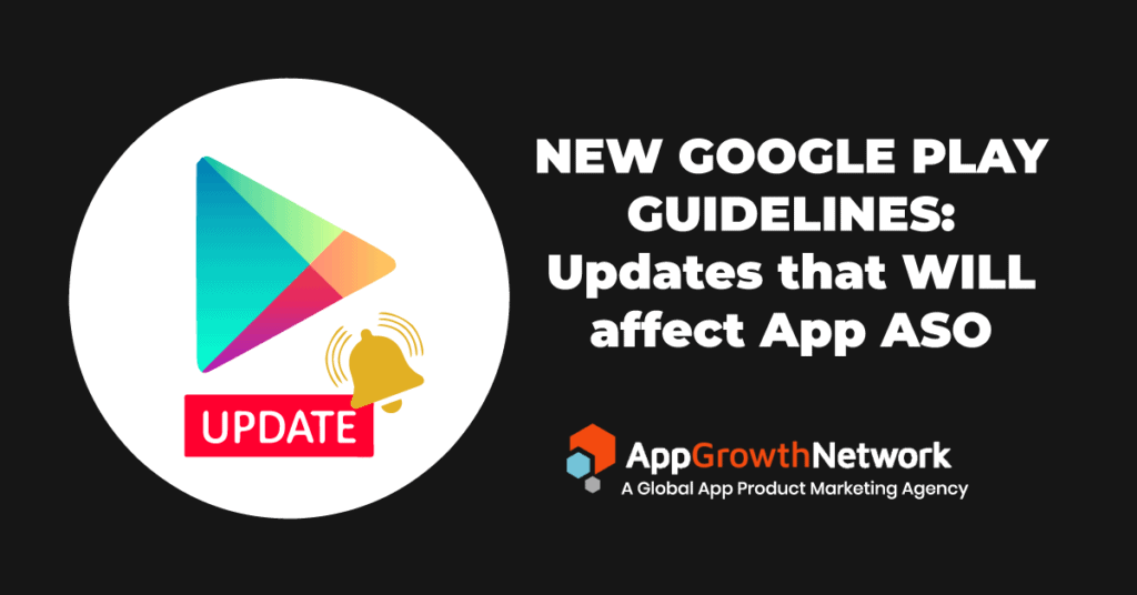 New Google Play Guidelines that will effect App ASO